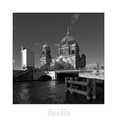 """Berlin """" der Blick zum DOM, aus meiner Sicht*..."""""""