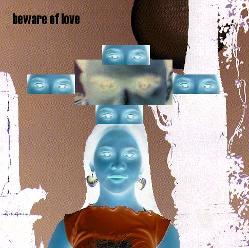 Beware of Love