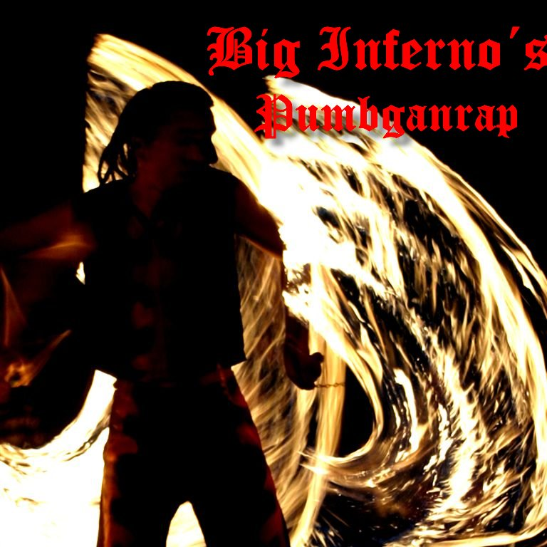 Big Inferno Pumbganrrap