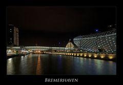 """Bremerhaven """" Hafenwelten bei Nacht..."""""""