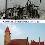 Cottbus: Die Lutherkirche nach dem Bombenangriff am 15. Februar 1945 und heute