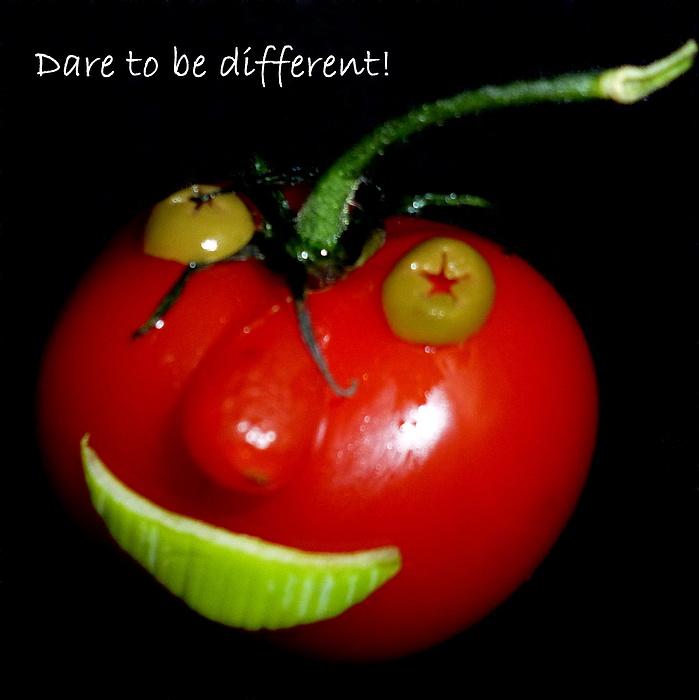Dare to be different! - Wage es anders zu sein!
