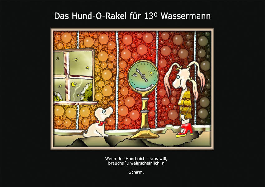Das Hund-O-Rakel für 13º Wassermann