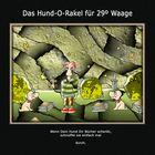 Das Hund-O-Rakel für 29º Waage