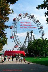 Das Leben ist wie ein Riesenrad, mal unten mal oben und so weiter ........