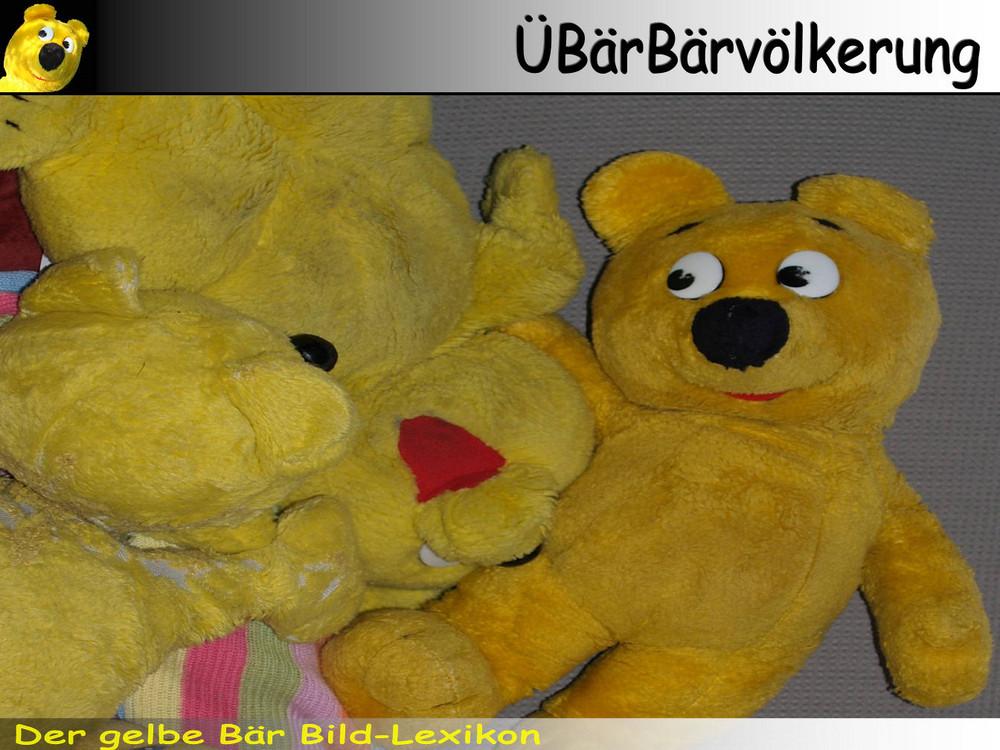 Der gelbe Bär Bild Lexikon - ÜBärbevölkerung