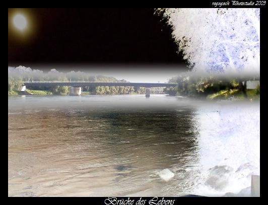 Die Brücke des Lebens...