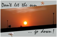 Don´t let the sun go down