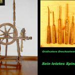 Drechslerwerkzeug und letztes Spinnrad meines Großvaters