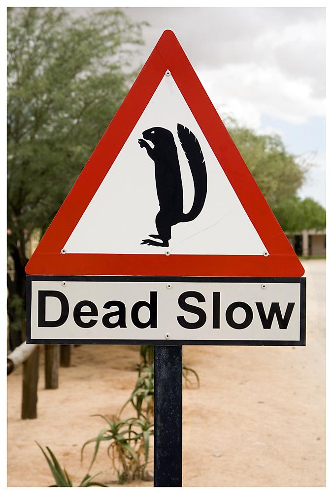 Eigentlich bedarf es dieses lustig aussehenden Schildes gar nicht ...