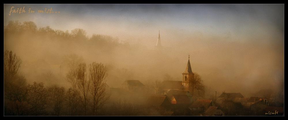 faith in mist...