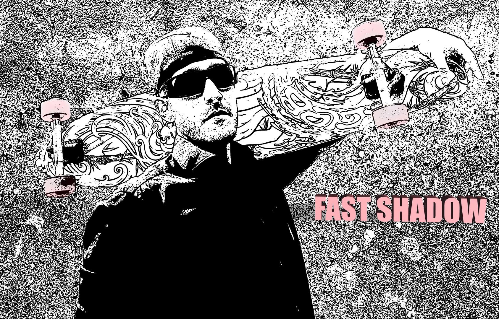 FAST SHADOW