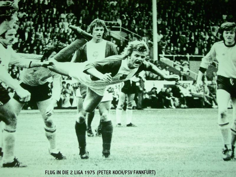 Flug in die 2 Bundesliga 1975 Peter Koch/Fsv Frankfurt von Stephan1 Koch