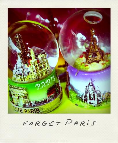 forget Paris!