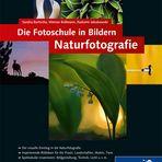 Fotoschule in Bildern . Naturfotografie (2. komplett neue Auflage)