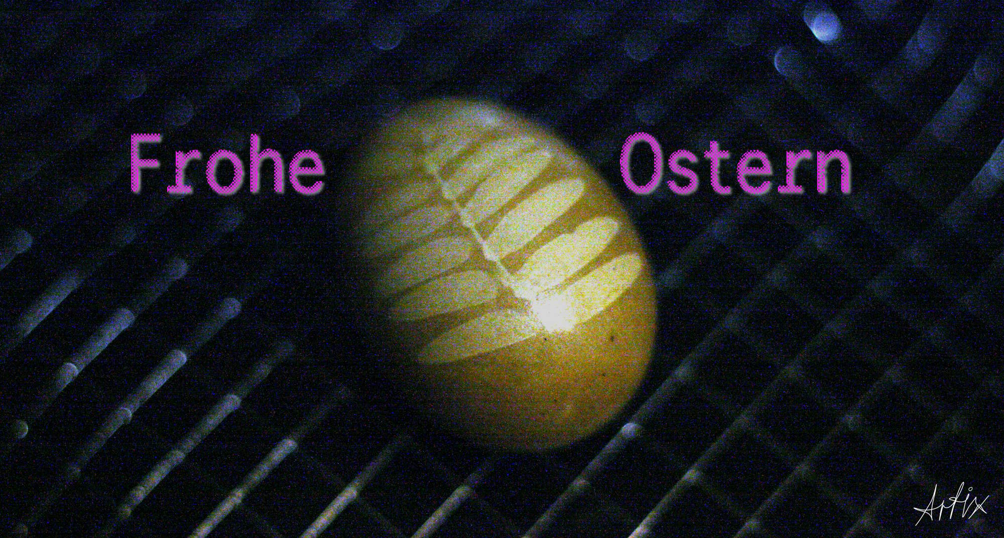 Frohe Ostern ;-)