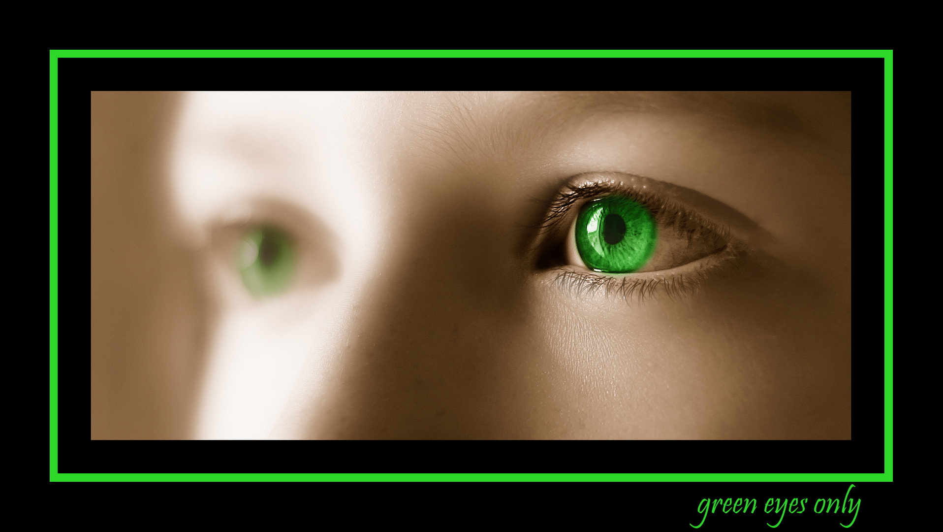 Green eyes only