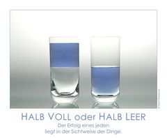HALB VOLL oder HALB LEER