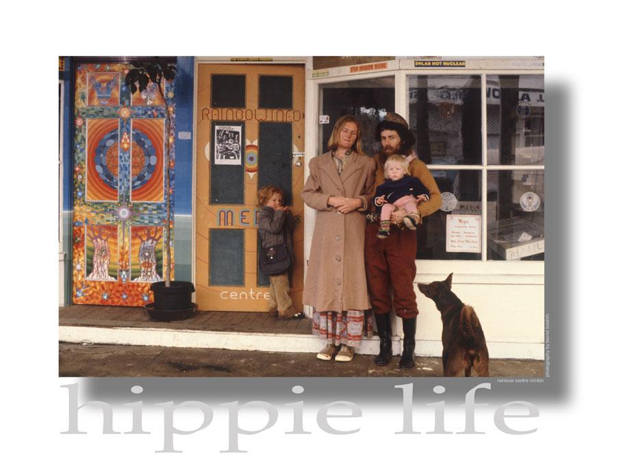 Hippie Life - Rainbow Centre Nimbin