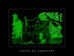 house of darkness...