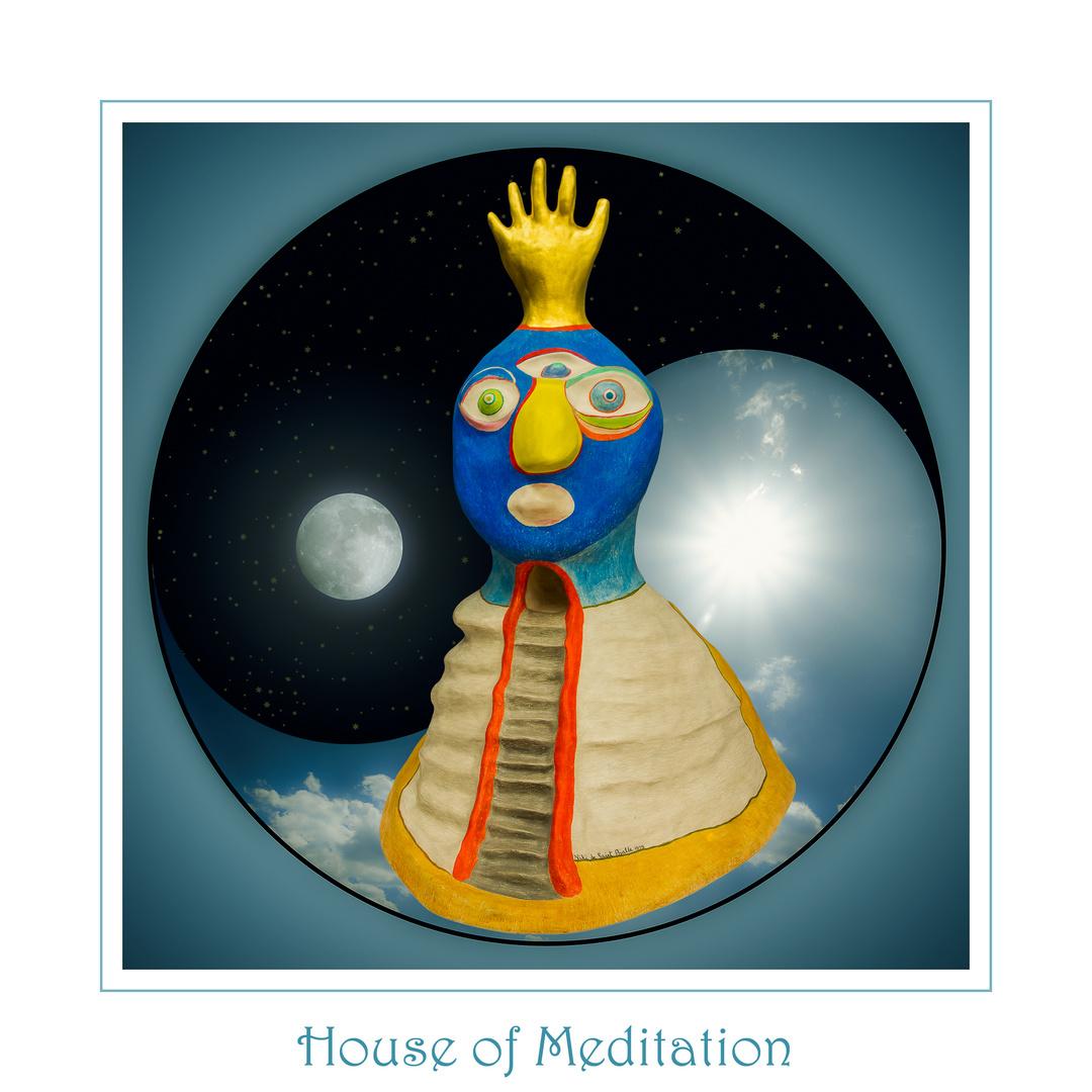 """ House of Meditation """