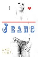 I love Jeans - and you ?