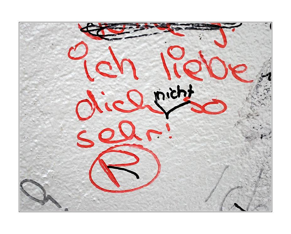 Ich Liebe Dich Nicht So Sehr Foto Bild Streetart Graffiti