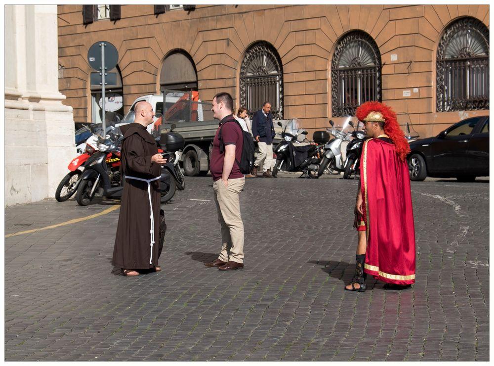 ..... ich sei, gewährt mir die Bitte, in eurem Bunde der Dritte! - Straßenszene in Rom
