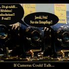 If Cameras Could Talk...