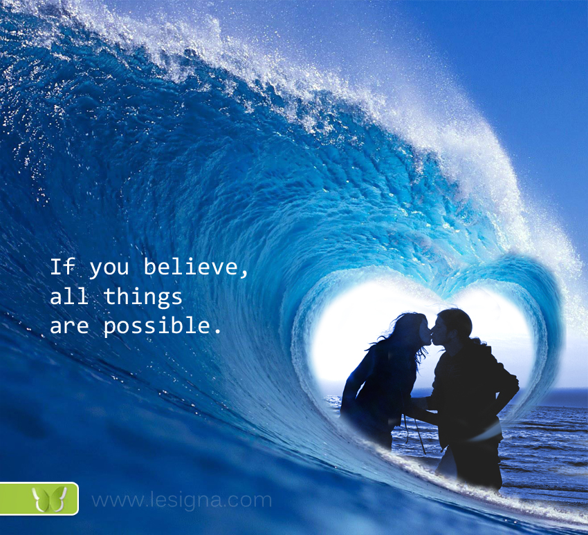 If you believe, all sings are possible.