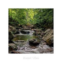"""ILsetal / Harz """" so schön und Wild ist unser Harzer Land...."""""""
