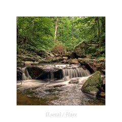"""ILsetal / Harz """" so schön und Wild ist unser Harzer Land**...."""""""
