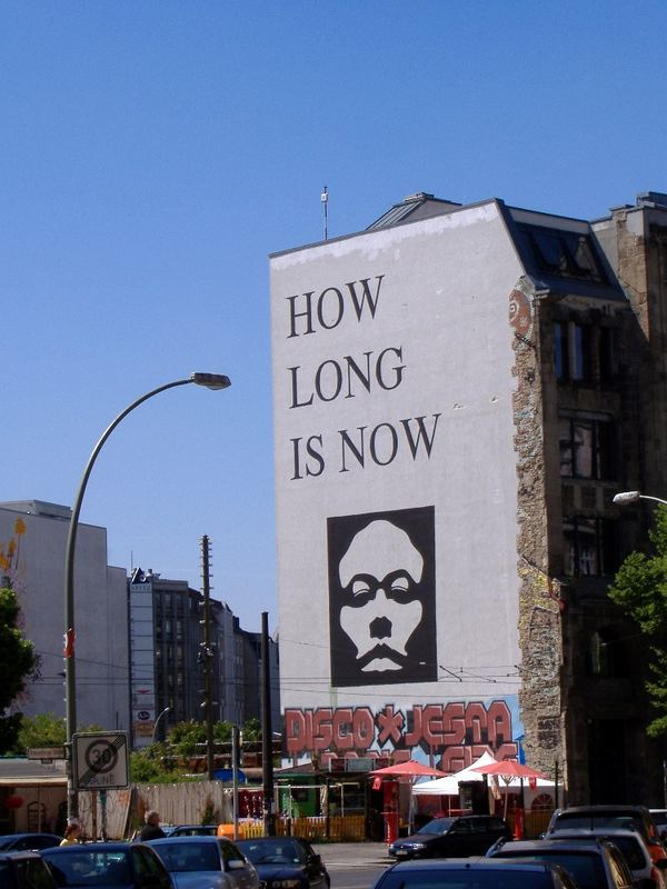 Impressionen Berlin No.4: HOW LONG IS NOW