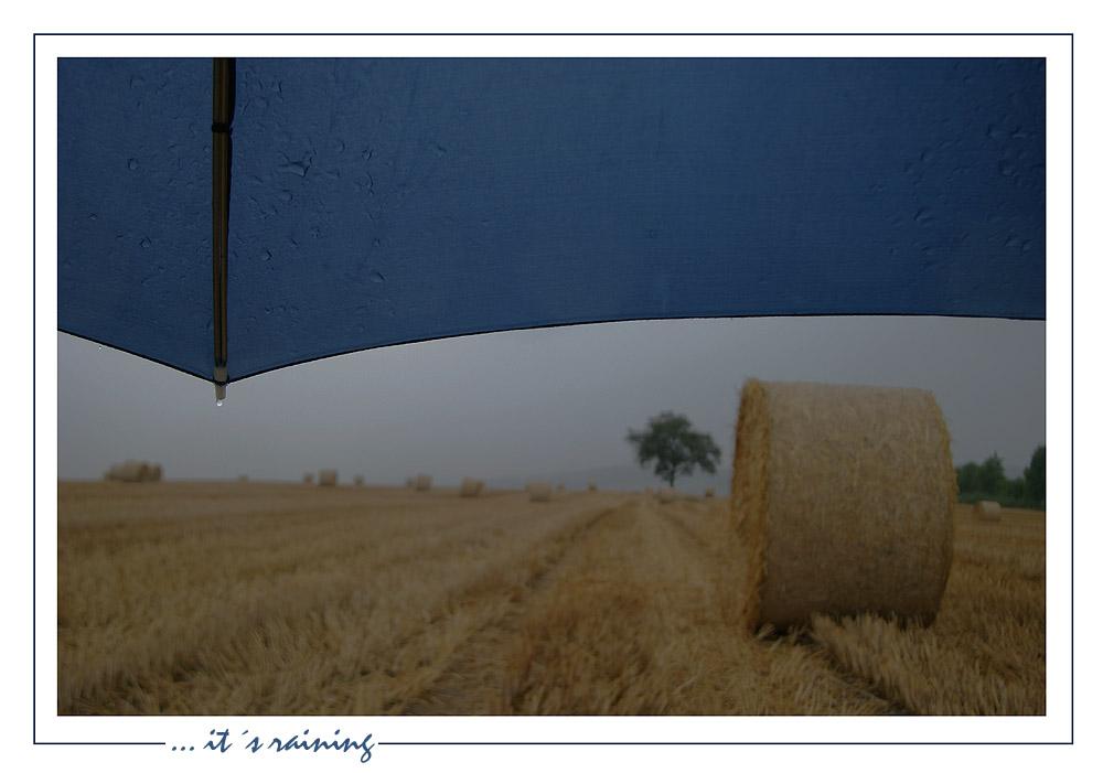 ... its raining