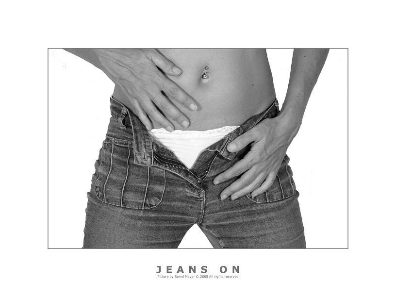 jeans on...