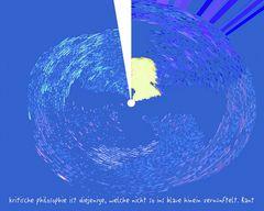 >La philosophie critique est celle qui ... ne se met pas à ratiociner à tort ...< Immanuel Kant – '7