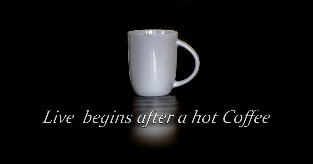 Live begins after a hot Coffee
