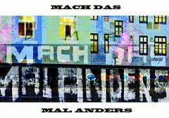 MACH DAS MAL ANDERS