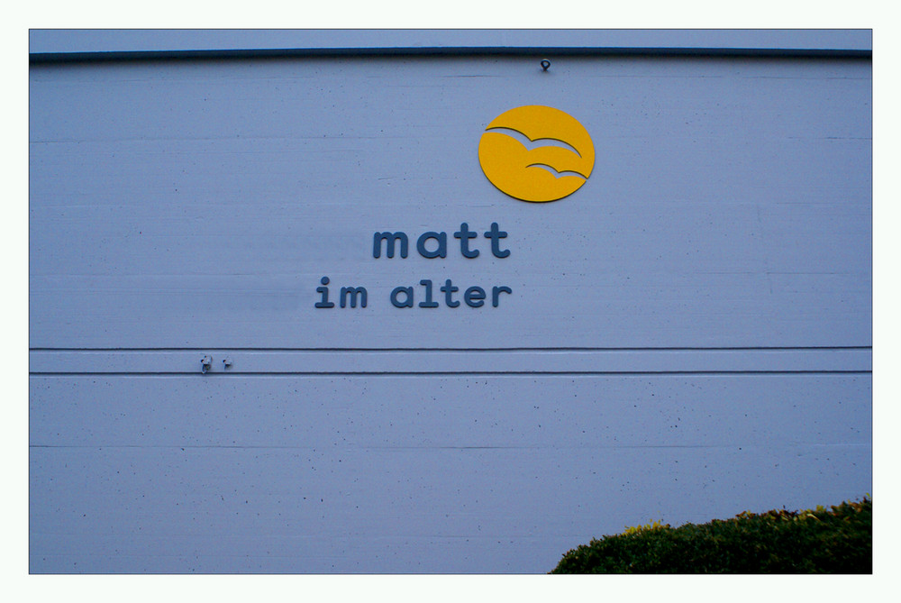 matt im Alter