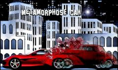 --  Metamorphose Car  --