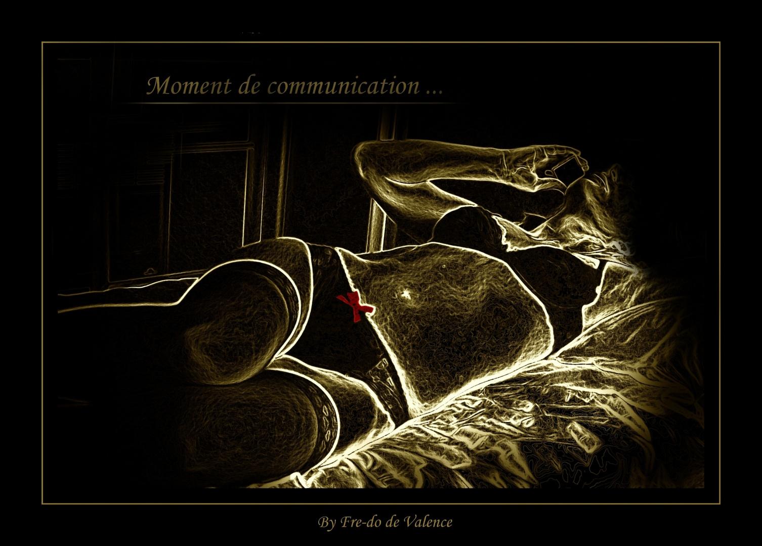 Moment de communication ...
