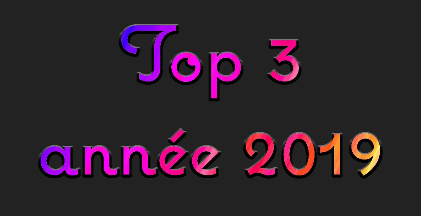 MON TOP 3 2019