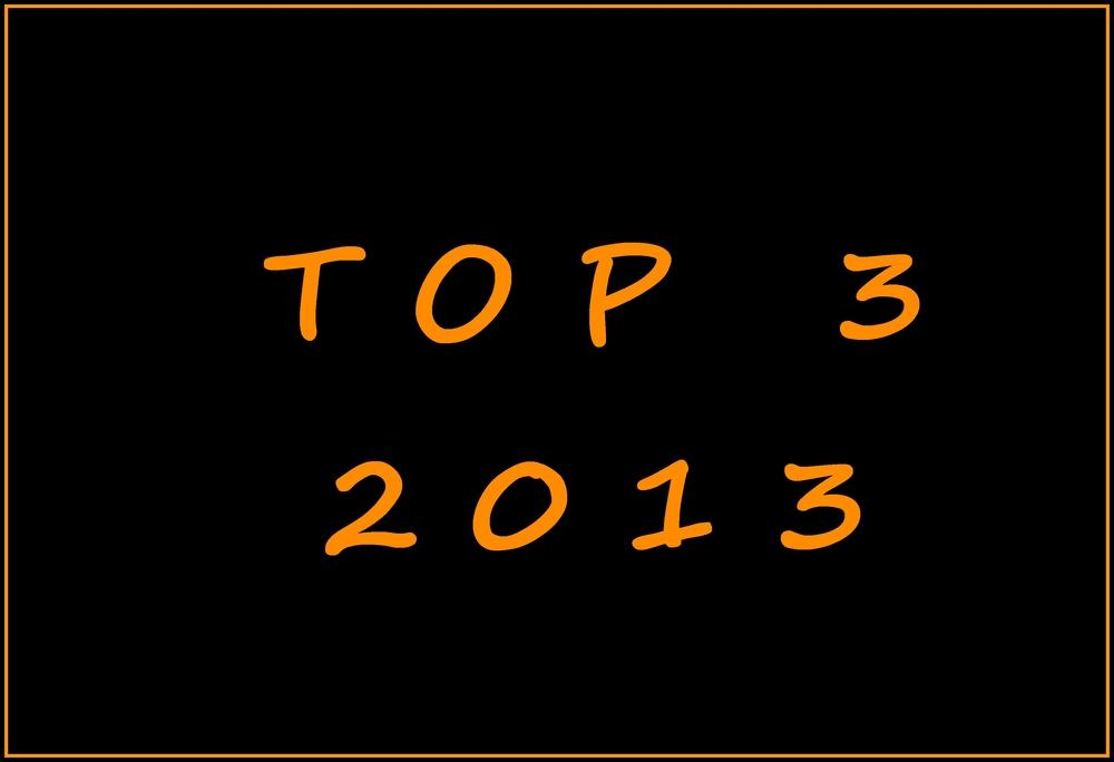 Mon TOP 3: Bilan de l'année 2013