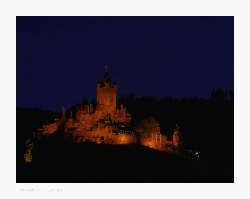 """Mosel - Impressionen """" Reichsburg, in Cochem bei Nacht """""""