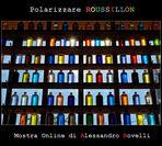 """Mostra online di Alessandro Rovelli """"Polarizzare Roussillon"""""""