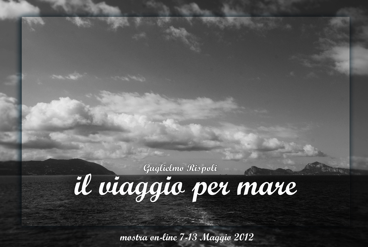 """Mostra online di Guglielmo Rispoli: """"Viaggi per mare"""""""