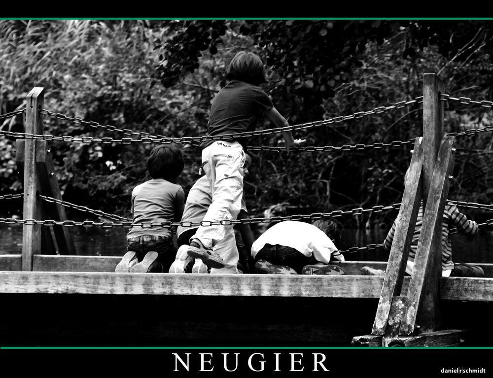 """Neugier"""
