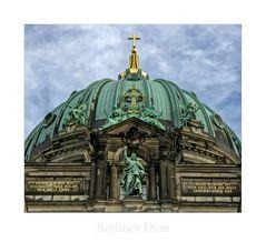 """Oberpfarr- und Domkirche zu Berlin """" Blick zur Domkuppel, aus meiner Sicht..."""""""