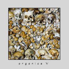 organics V