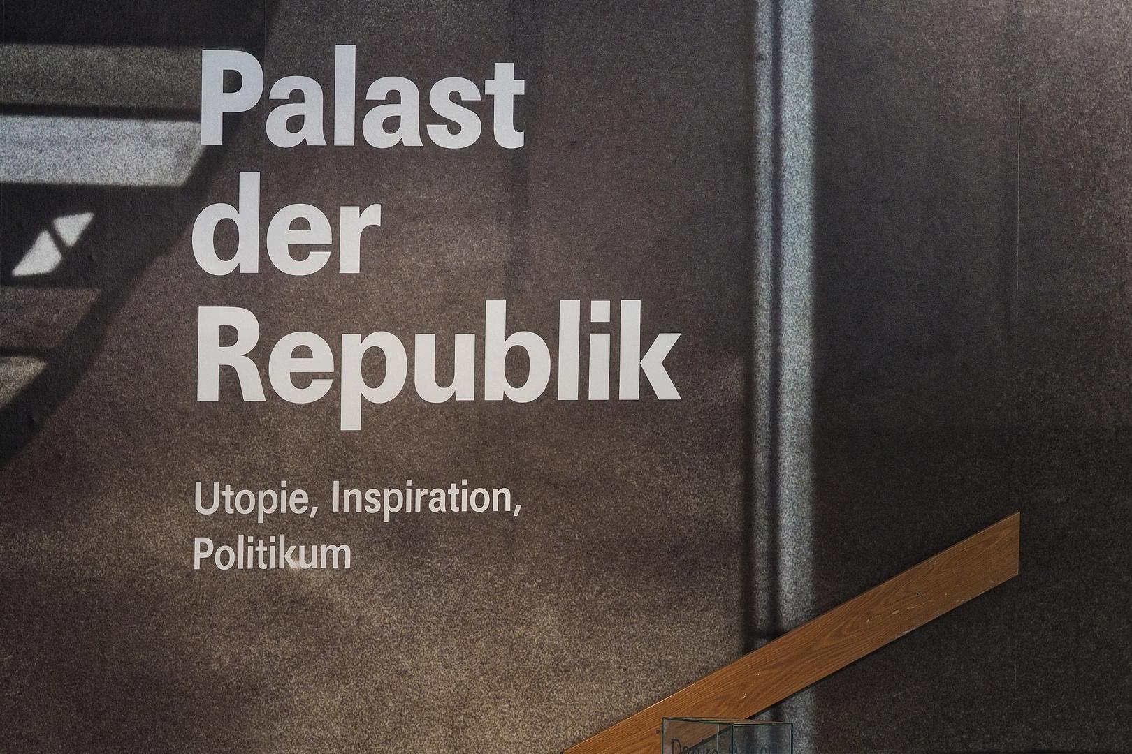 Palast der Republik – Utopie, Inspiration, Politikum (1)
